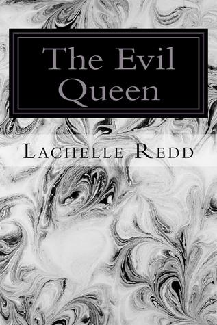 The Evil Queen by Lachelle Redd