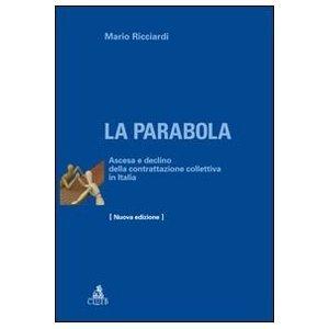La parabola. Ascesa e declino della contrattazione collettiva in Italia.  by  Mario Ricciardi
