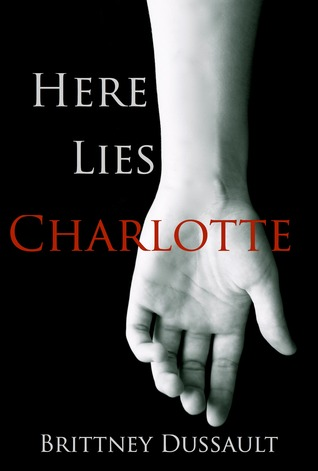 Here Lies Charlotte (The Founders Trilogy, #3)  by  Brittney Dussault