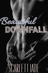 Beautiful Downfall