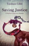 Saving Justice (Dog Haven Sanctuary Romance, #1)