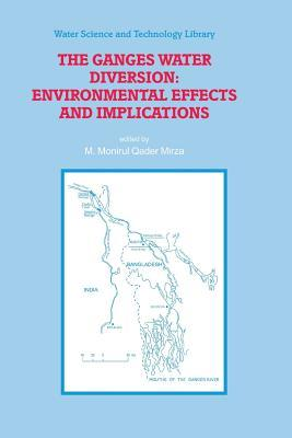 The Ganges Water Diversion: Environmental Effects and Implications  by  M. Monirul Qader Mirza