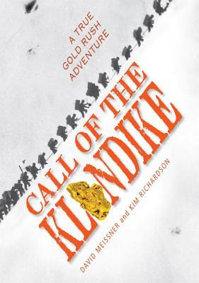 Call of the Klondike: A True Gold Rush Adventure
