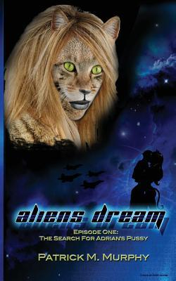 Aliens Dream  by  Patrick M.  Murphy
