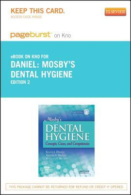 Mosbys Dental Hygiene - Pageburst E-Book on Kno (Retail Access Card): Concepts, Cases, and Competencies  by  Susan J Daniel