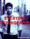 Everyday Psychopaths