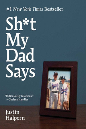 Sh*t My Dad Says (Hardcover)