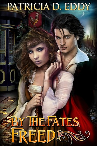 By the Fates, Freed (By the Fates, #1)  - Patricia Eddy