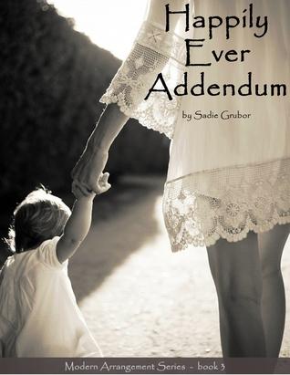 Happily Ever Addendum (2013) by Sadie Grubor