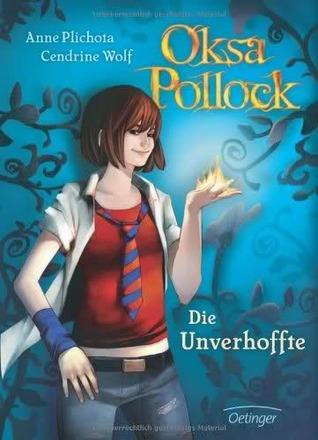 Die Unverhoffte (Oksa Pollock, #1)