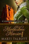 Marblestone Mansion  (Scandalous Duchess, #1)