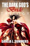 The Dark God's Bride Trilogy (The Dark God's Bride, #3)