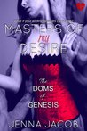 Masters Of My Desire (The Doms Of Genesis, #2)