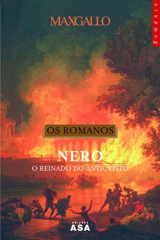 Os Romanos II - Nero: O Reinado do Anticristo Max Gallo