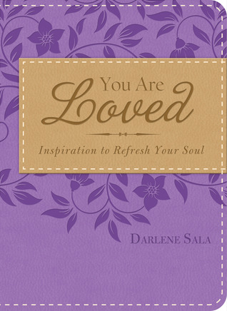 You Are Loved by Darlene Sala