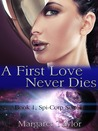 A First Love Never Dies by Margaret   Taylor