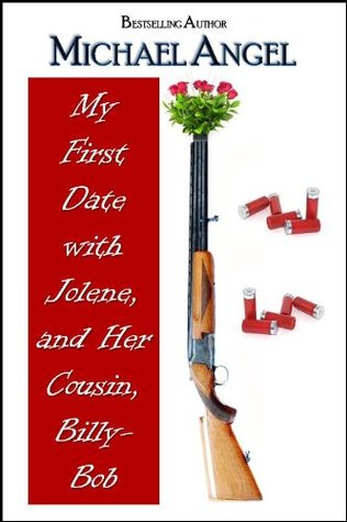 My First Date with Jolene, and Her Cousin Billy-Bob