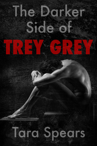 The Darker Side of Trey Grey (2013) by Tara Spears