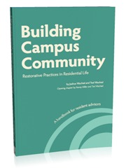 Building Campus Community:  Restorative Practices in Residential Life Joshua Wachtel