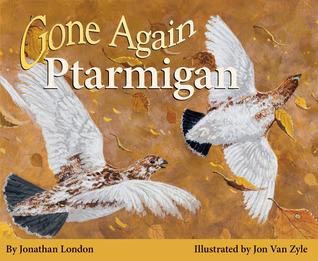 Gone Again Ptarmigan Jonathan London