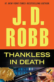 Book Review: J.D. Robb's Thankless in Death