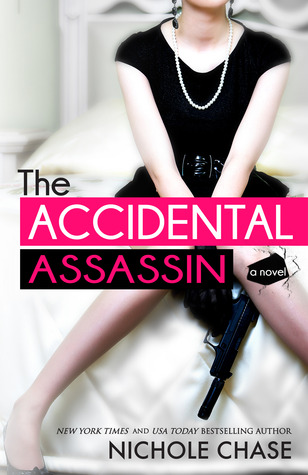 Release Day Launch:  The Accidental Assassin by Nichole Chase