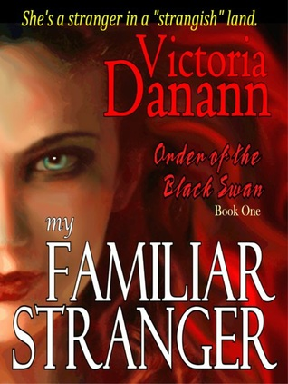 My Familiar Stranger (Knights of Black Swan, #1)