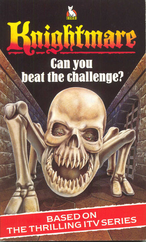 Can You Beat the Challenge? (Knightmare, #1) Tim Child
