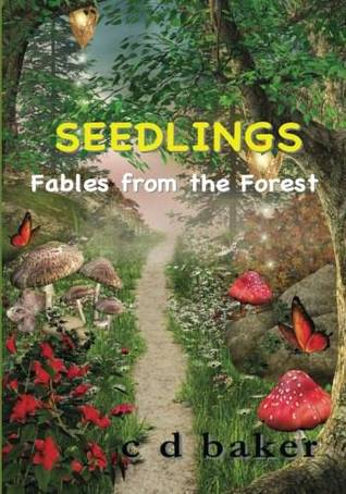 Seedlings; Fables from the Forest