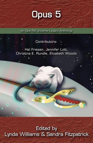 Opus 5 An Okal Rel Universe Legacy Anthology Lynda Williams