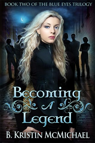 Becoming a Legend (Blue Eyes Trilogy, #2)