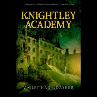 Knightly Academy (2010) by Violet Haberdasher