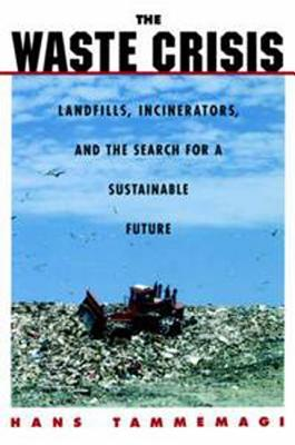 The Waste Crisis  by  Hans Y. Tammemagi