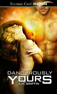 Dangerously Yours (Loving Dangerously, #2)