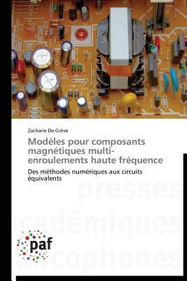 Modeles Pour Composants Magnetiques Multi-Enroulements Haute Frequence  by  De Greve Zacharie