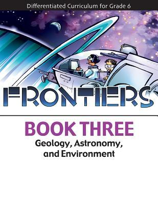Frontiers: Geology, Astronomy, and Environment (Book 3)  by  Brenda McGee
