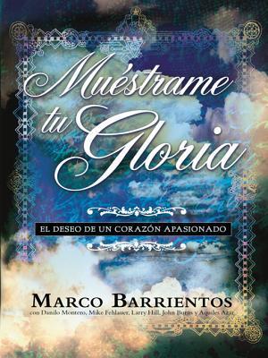 Muestrame Tu Gloria - Pocket Book: El Deseo de Un Corazon Apasionado Marco Barrientos