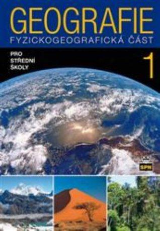 Geografie 1 - Fyzickogeografická část (Geografie pro střední školy, #1)