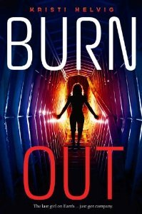 Burn Out (Burn Out, #1) - Kristi Helvig