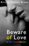Beware of Love in Technicolor