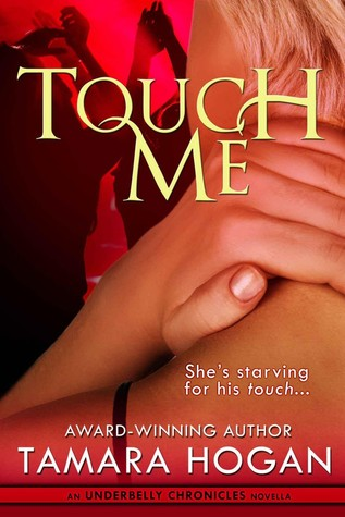 Touch Me by Tamara Hogan