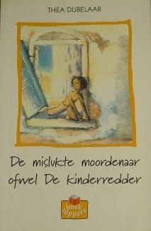 Book review | De Mislukte Moordenaar ofwel De Kinderredder by Thea Dubelaar | 3 stars
