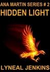 Hidden Light (Ana Martin Series # 2)