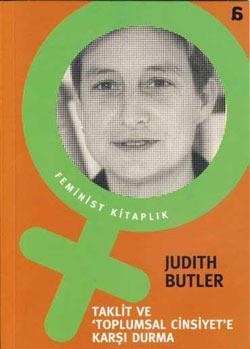 Taklit ve Toplumsal Cinsiyete Karşı Durma Judith Butler
