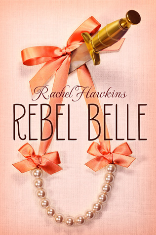 Book Review: Rebel Belle by Rachel Hawkins