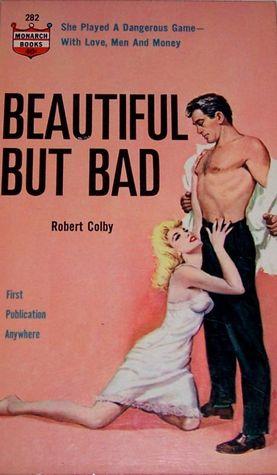 Beautiful But Bad Robert Colby
