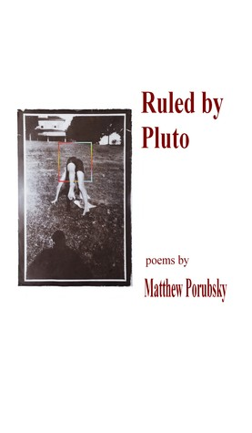 Ruled  by  Pluto by Matthew Porubsky