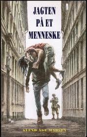 Jagten på et menneske: roman  by  Svend Åge Madsen