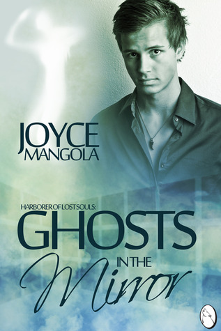 Ghosts in the Mirror by Joyce Mangola