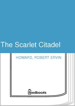 The Scarlet Citadel (Conan the Barbarian, #2) Robert E. Howard